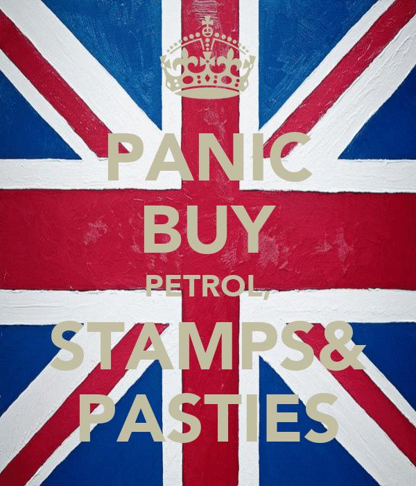 PANIC BUY PETROL, STAMPS& PASTIES