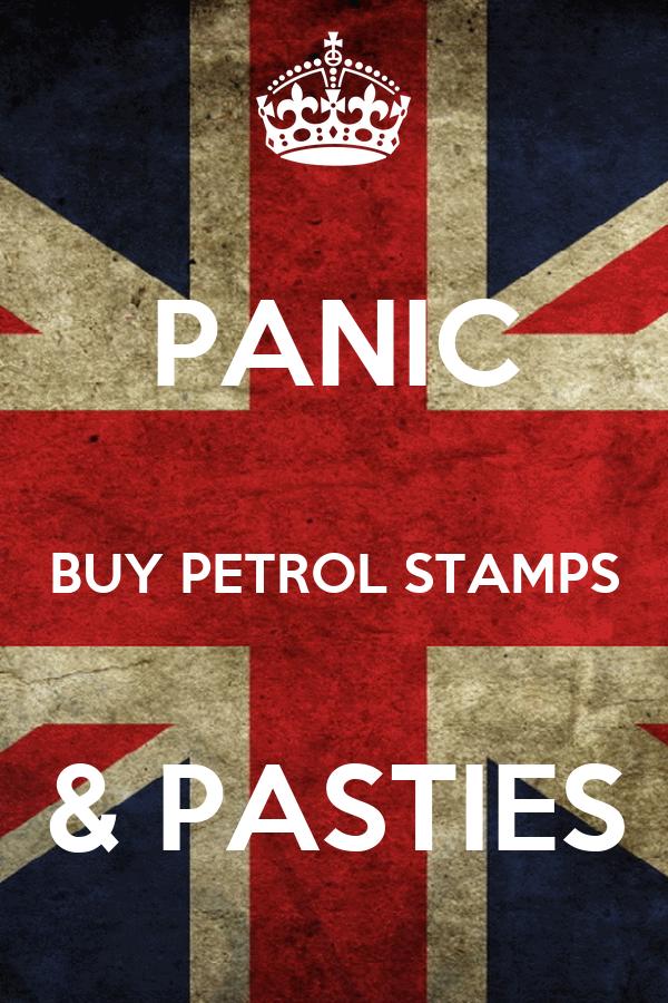 PANIC  BUY PETROL STAMPS  & PASTIES
