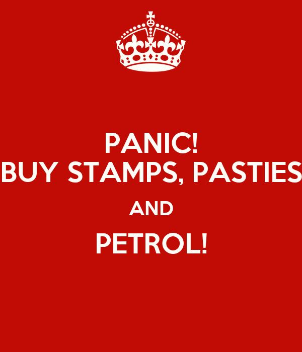 PANIC! BUY STAMPS, PASTIES AND PETROL!