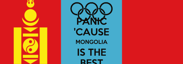 PANIC 'CAUSE MONGOLIA IS THE BEST