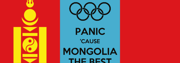 PANIC 'CAUSE MONGOLIA THE BEST