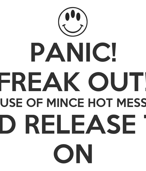 PANIC! FREAK OUT! THE HOUSE OF MINCE HOT MESS PARTY 2ND RELEASE TIX ON
