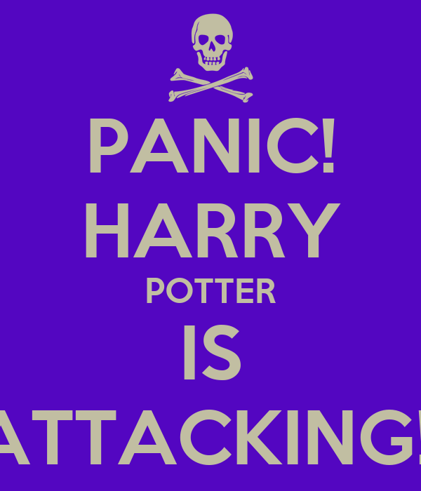 PANIC! HARRY POTTER IS ATTACKING!!