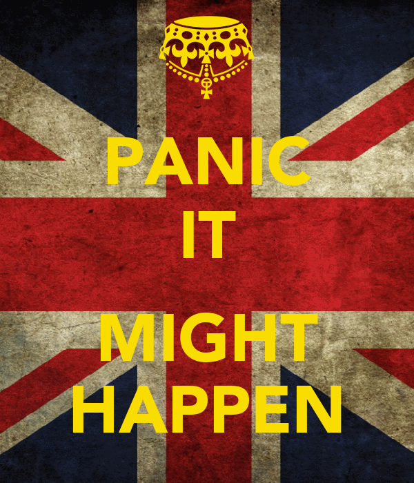 PANIC IT  MIGHT HAPPEN