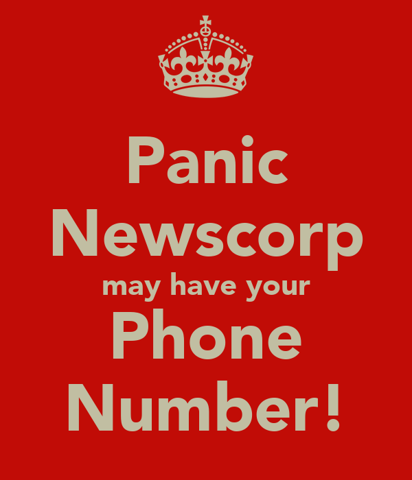 Panic Newscorp may have your Phone Number!