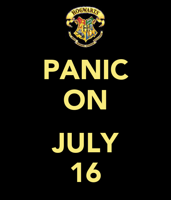 PANIC ON  JULY 16