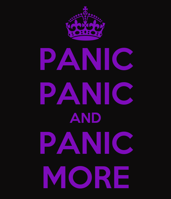 PANIC PANIC AND PANIC MORE