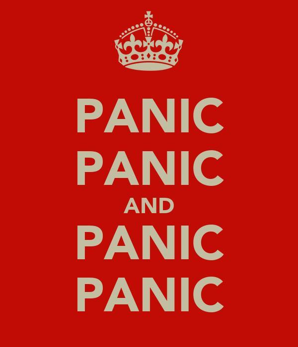 PANIC PANIC AND PANIC PANIC