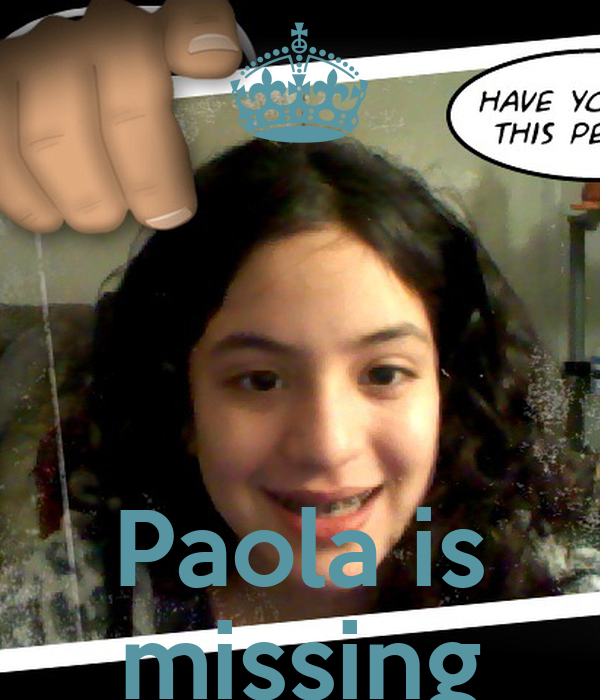 Paola is missing