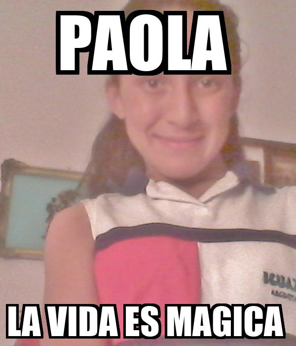PAOLA  LA VIDA ES MAGICA