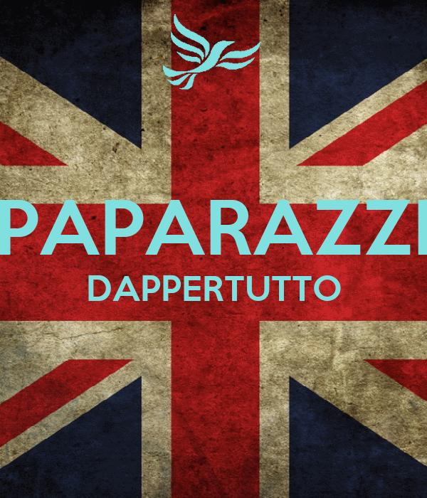 PAPARAZZI DAPPERTUTTO