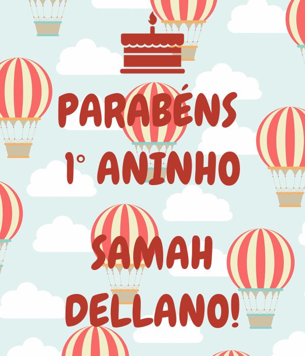 PARABÉNS  1° ANINHO  SAMAH DELLANO!