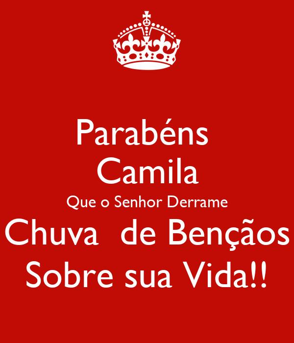 Parabéns  Camila Que o Senhor Derrame Chuva  de Bençãos Sobre sua Vida!!