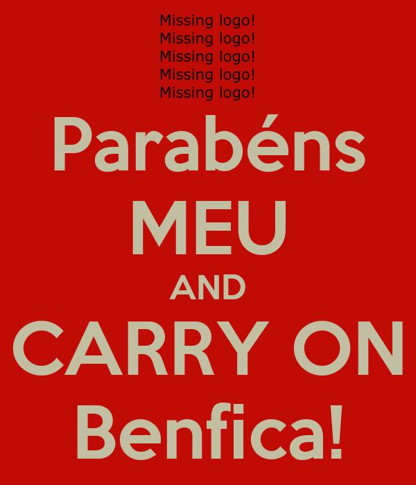 Parabéns MEU AND CARRY ON Benfica!