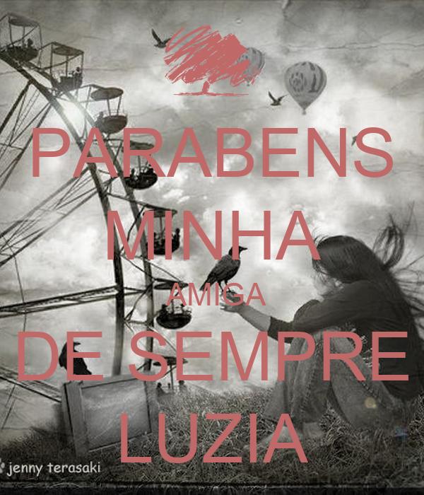 PARABENS MINHA  AMIGA DE SEMPRE LUZIA