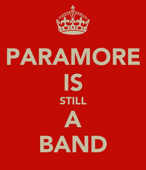 PARAMORE IS STILL A BAND