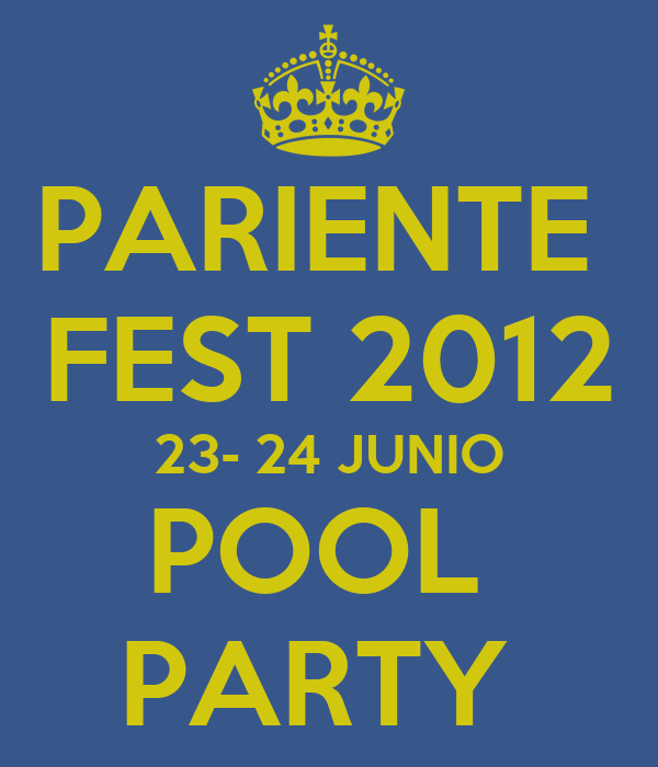PARIENTE  FEST 2012 23- 24 JUNIO POOL  PARTY