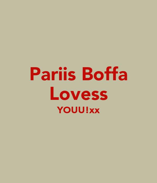 Pariis Boffa Lovess YOUU!xx