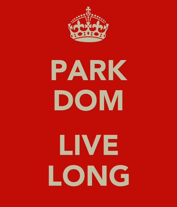 PARK DOM  LIVE LONG