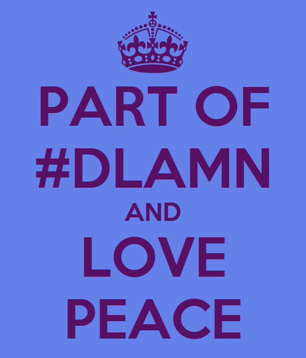 PART OF #DLAMN AND LOVE PEACE