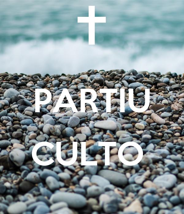 PARTIU  CULTO