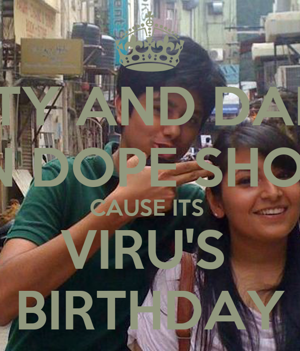 PARTY AND DANCE  ON DOPE SHOPE CAUSE ITS  VIRU'S  BIRTHDAY