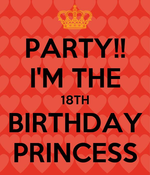 PARTY!! I'M THE 18TH BIRTHDAY PRINCESS
