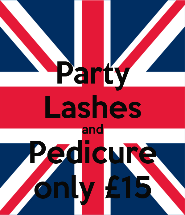 Party Lashes and Pedicure only £15