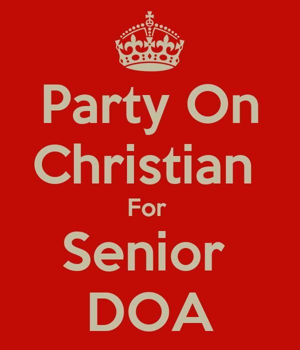 Party On Christian  For  Senior  DOA