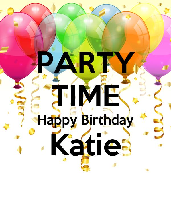 PARTY TIME Happy Birthday Katie