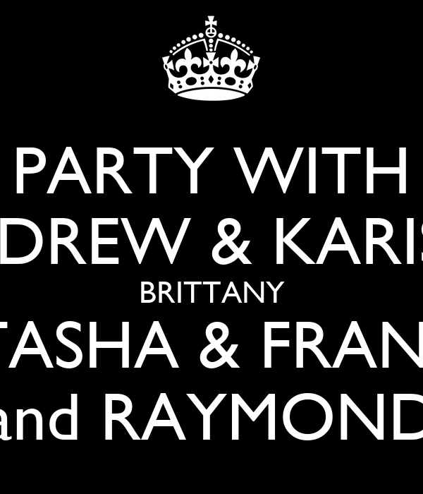PARTY WITH ANDREW & KARISSA BRITTANY NITASHA & FRANCIS and RAYMOND