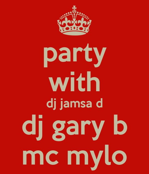 party with dj jamsa d dj gary b mc mylo