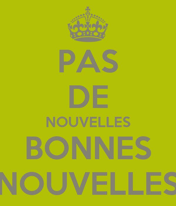 PAS DE NOUVELLES BONNES NOUVELLES