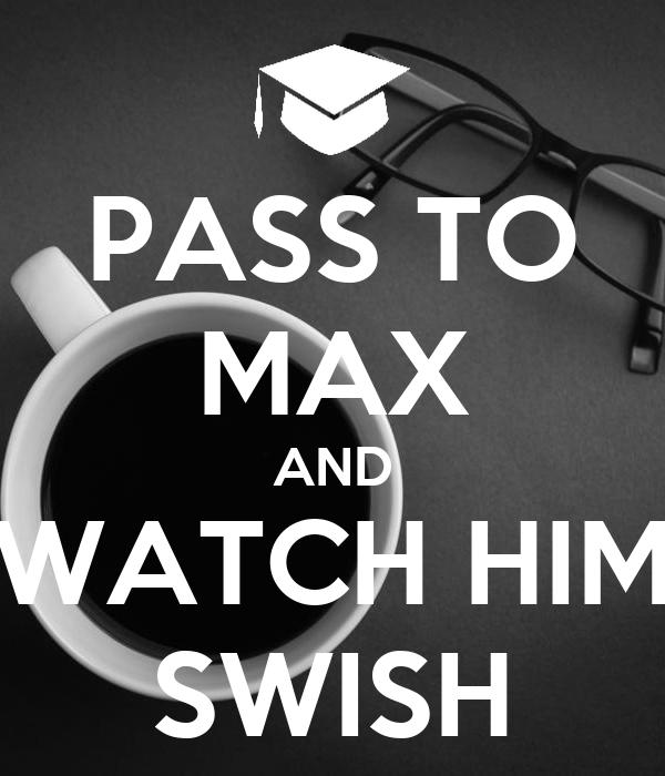 PASS TO MAX AND WATCH HIM SWISH
