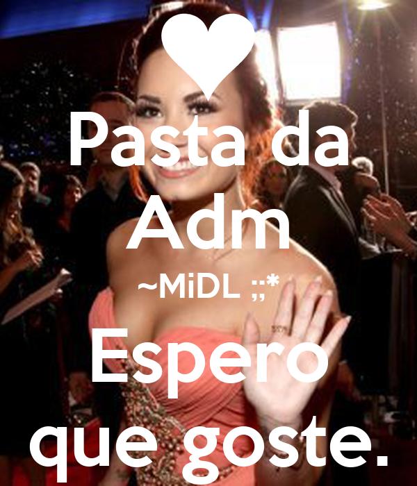 Pasta da Adm ~MiDL ;;* Espero que goste.