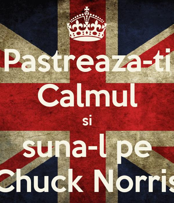 Pastreaza-ti Calmul si suna-l pe Chuck Norris