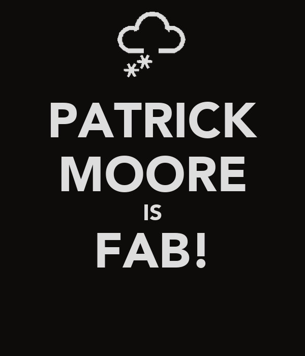 PATRICK MOORE IS FAB!