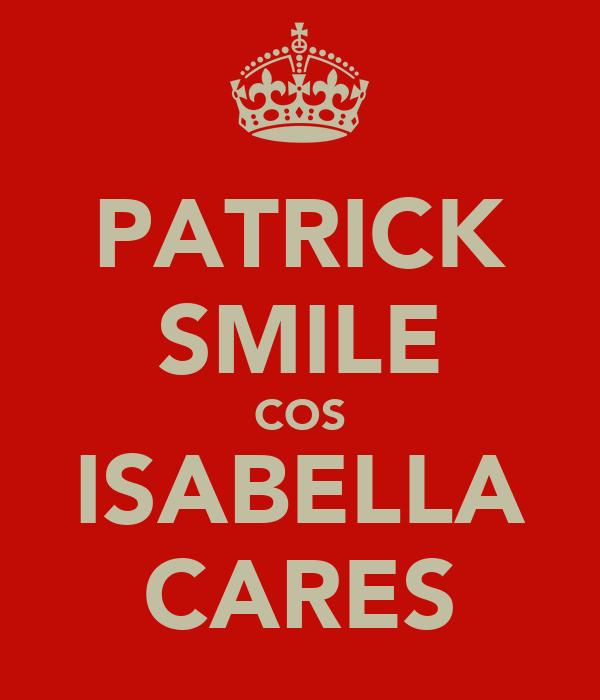 PATRICK SMILE COS ISABELLA CARES