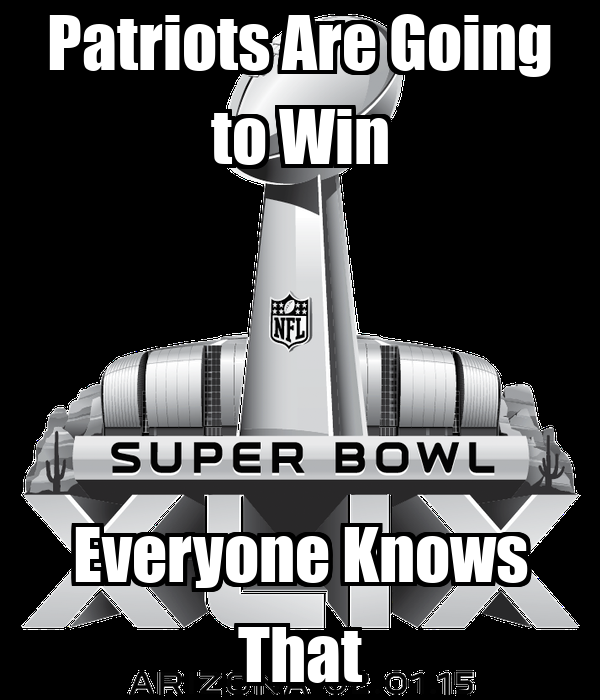 Patriots Are Going to Win Everyone Knows That