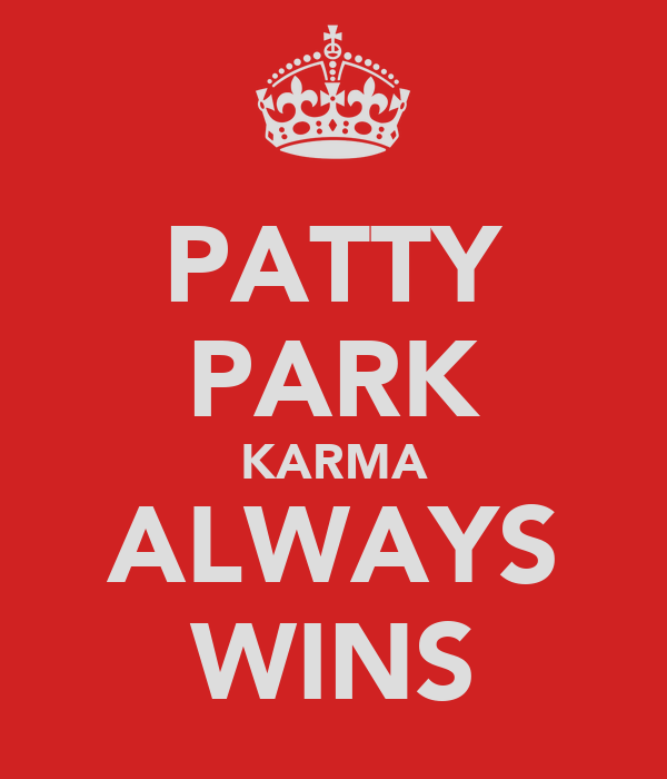 PATTY PARK KARMA ALWAYS WINS