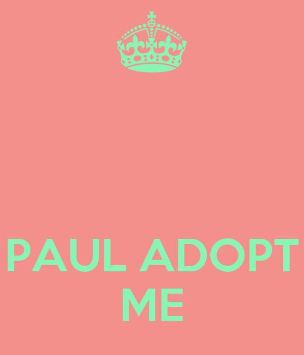 PAUL ADOPT ME
