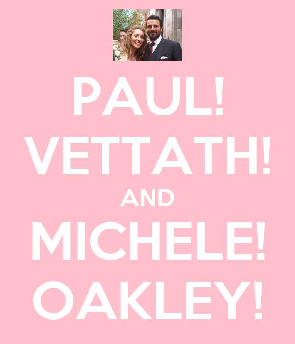 PAUL! VETTATH! AND MICHELE! OAKLEY!