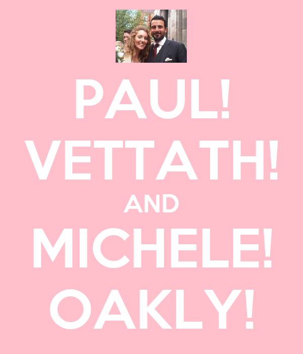 PAUL! VETTATH! AND MICHELE! OAKLY!