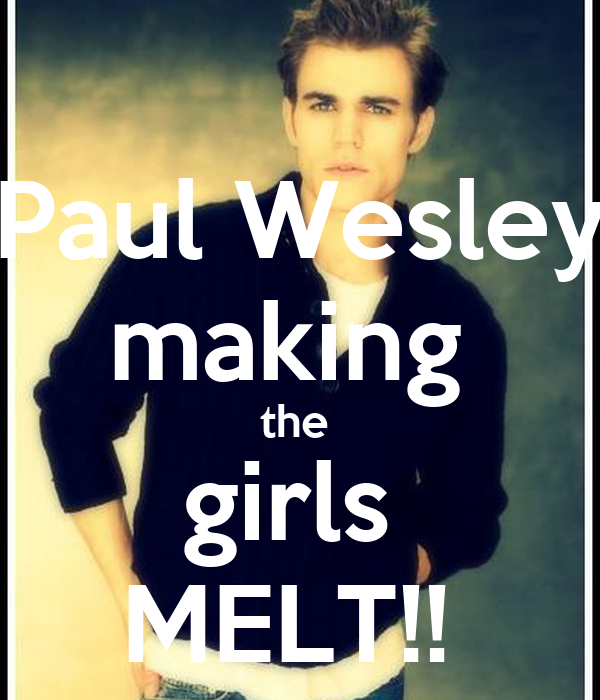 Paul Wesley making  the  girls  MELT!!