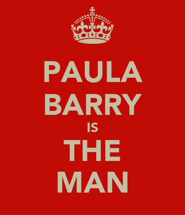 PAULA BARRY IS THE MAN