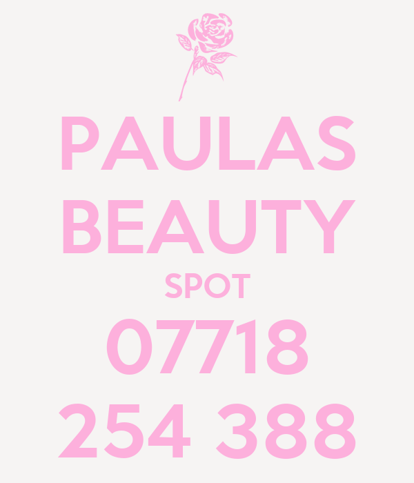 PAULAS BEAUTY SPOT 07718 254 388