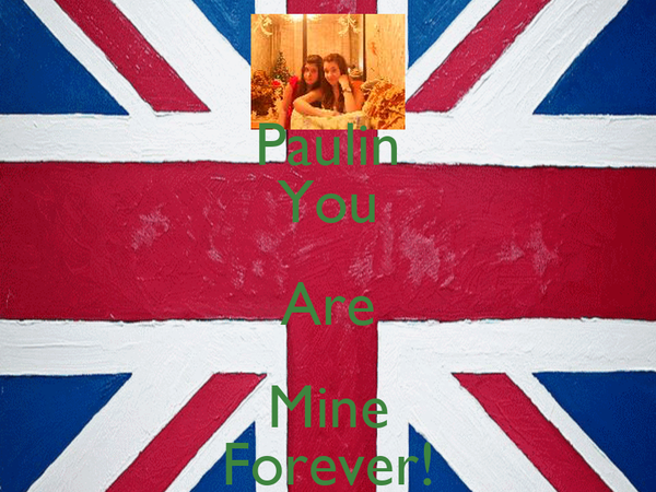 Paulin You Are Mine Forever!