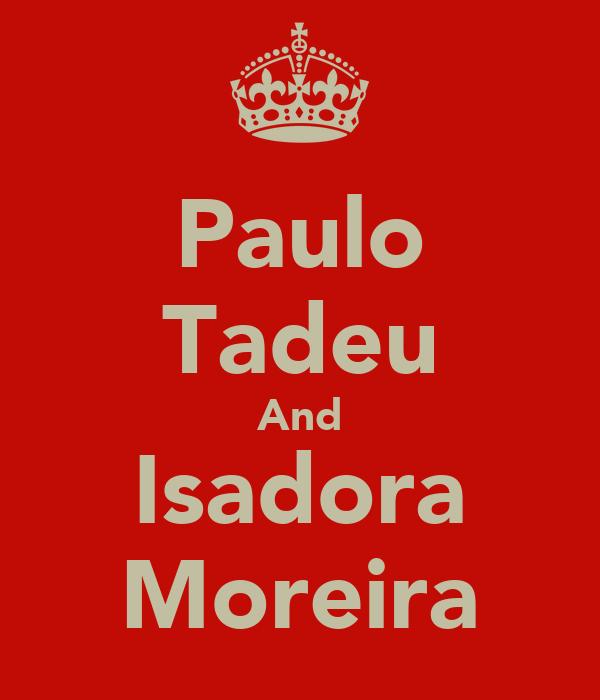 Paulo Tadeu And Isadora Moreira