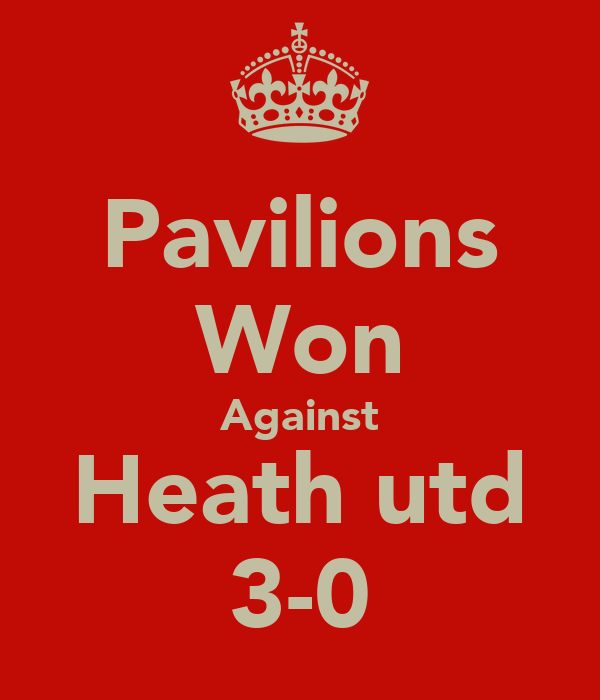 Pavilions Won Against Heath utd 3-0