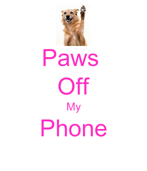 Paws  Off My Phone